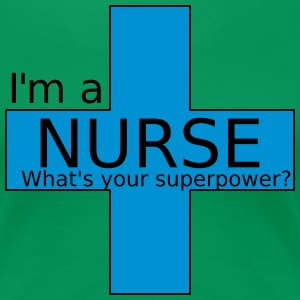 Nurse Superpower - Women's Premium T-Shirt