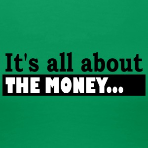 Its all about the Money - T-shirt Premium Femme