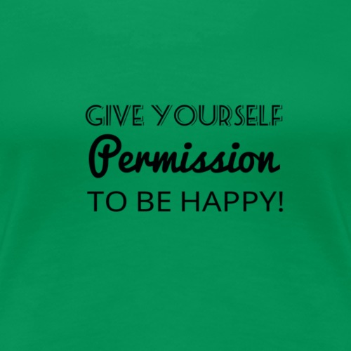 Give you the best - Women's Premium T-Shirt