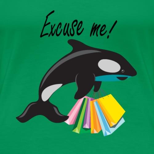 Excuse Me Orca Shopping Geschenk Kinder - Frauen Premium T-Shirt