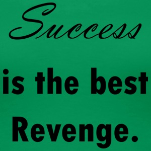 Success is the best Revenge T-Shirt - Frauen Premium T-Shirt
