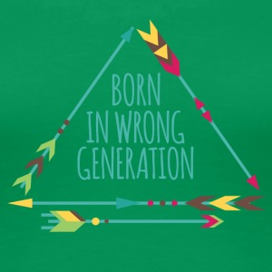 Hippie / Hippies: Born in wrong Generation - Frauen Premium T-Shirt