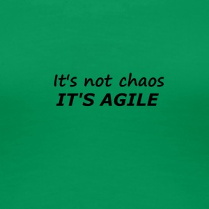 Chaos is Agile - Women's Premium T-Shirt