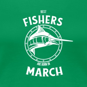 Present for fishers born in March - Women's Premium T-Shirt