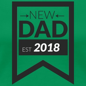 NEW DAD 2018 - Premium T-skjorte for kvinner