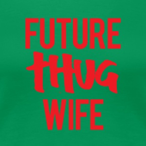 JGA / Bachelor: Future Wife thug. - Premium T-skjorte for kvinner
