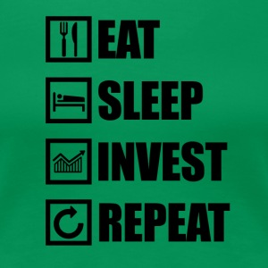 EAT SLEEP INVEST SLEEP - Women's Premium T-Shirt