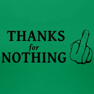 thanks for nothing - Women's Premium T-Shirt