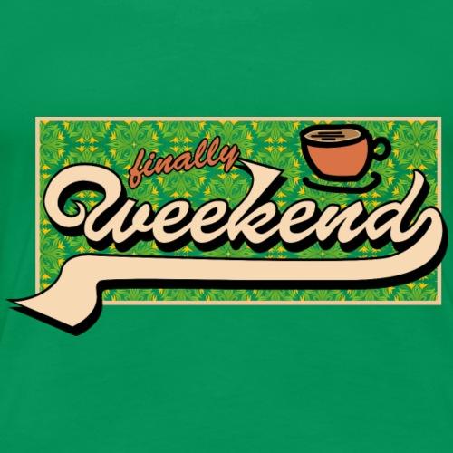 finally weekend green - Frauen Premium T-Shirt