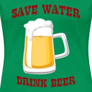 Beer - Save Water, Drink Beer - Vrouwen Premium T-shirt