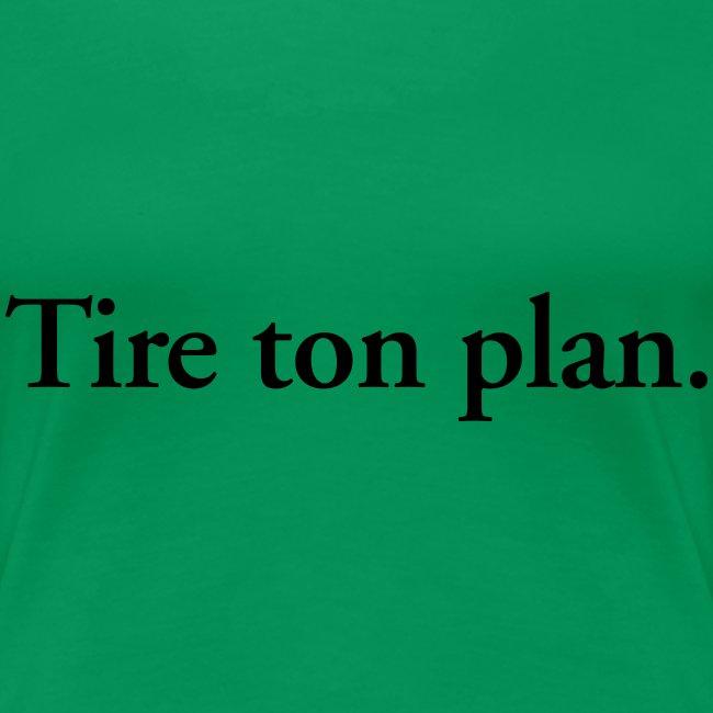 tire ton plan