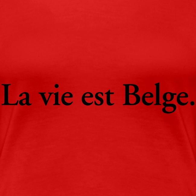 la vie est Belge - België Belgique
