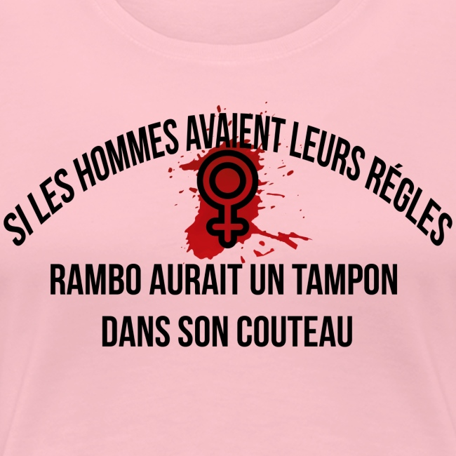 Si les hommes avaient leurs règles...... Rambo