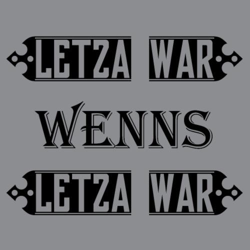 Letza war wenns Letza war - Frauen Premium T-Shirt
