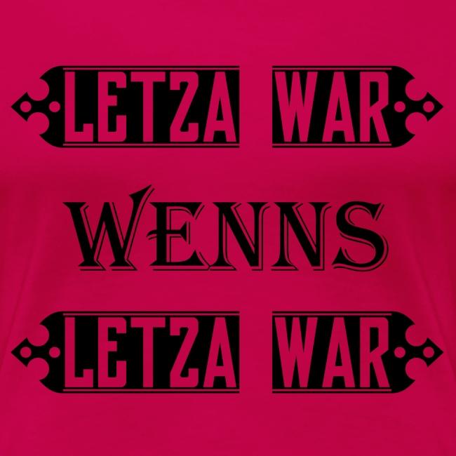 Letza war wenns Letza war