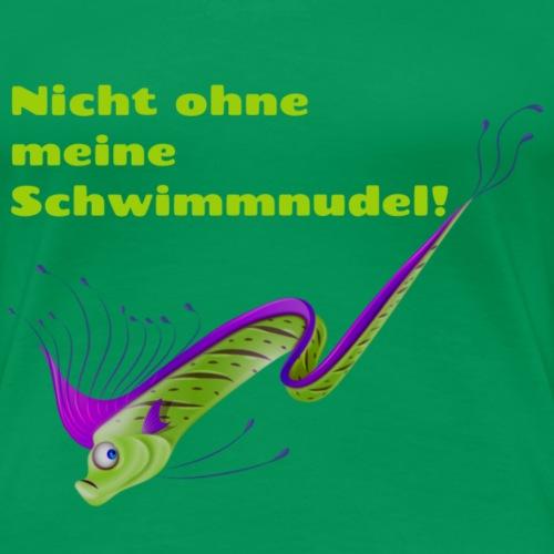 Nicht ohne meine Schwimmnudel - Frauen Premium T-Shirt