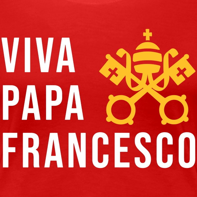 VIVA PAPA FRANCESCO