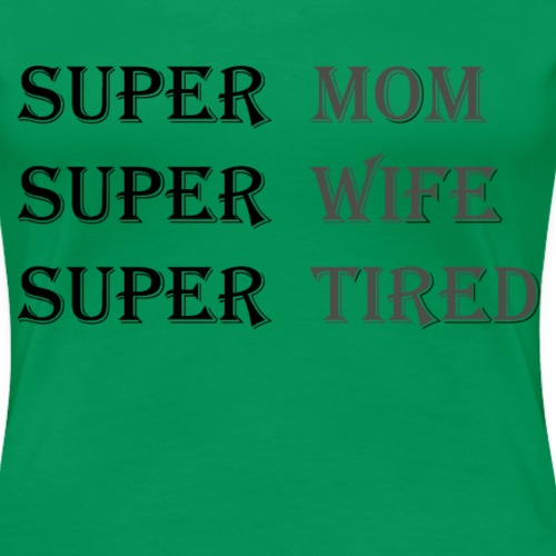 Super Mamma Collection - Premium T-skjorte for kvinner