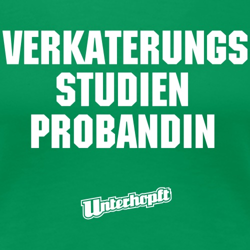 Verkaterungsstudienprobandin - Frauen Premium T-Shirt
