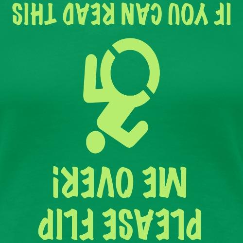 > Rolstoel gebruiker op zijn kop - Vrouwen Premium T-shirt