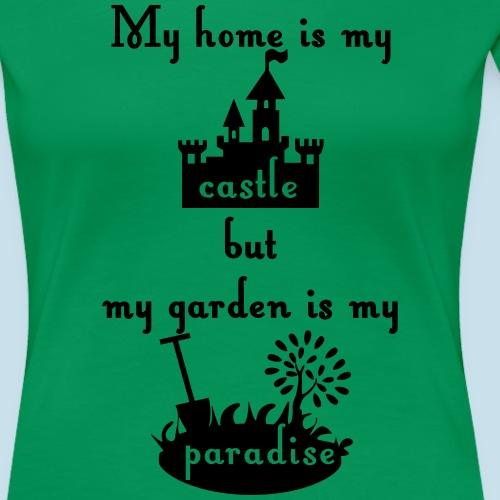 home castle garden paradi - Frauen Premium T-Shirt