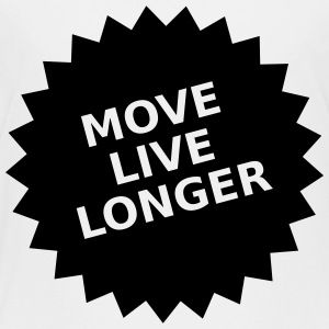 move live longer - Kinder Premium T-Shirt