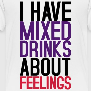 I have mixed drinks about feelings - choose color! - Kids' Premium T-Shirt
