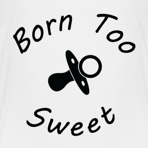 Born too sweet - Kids' Premium T-Shirt