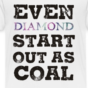 Mining: Even Diamond Start Out As Coal - Kids' Premium T-Shirt