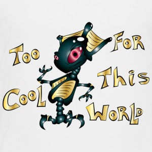 TOo COOL FOR ThIS WORLD - Camiseta premium niño