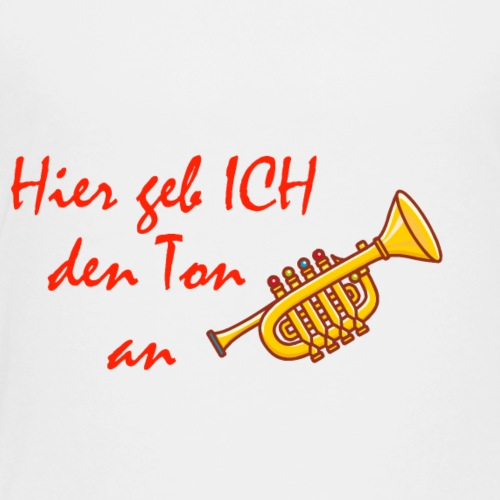 Hier geb ich den Ton an - Design for Kids - Kinder Premium T-Shirt