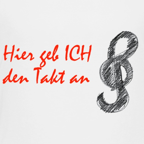 Hier geb ich den Takt an - Design for Kids - Kinder Premium T-Shirt