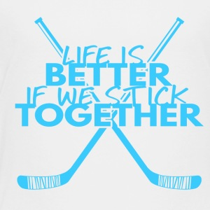 Eishockey: Life is better if we stick together - Kinder Premium T-Shirt