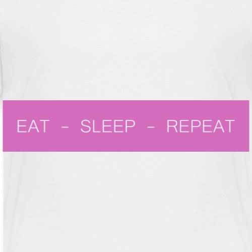 EAT - SLEEP - REPEAT - Kids' Premium T-Shirt