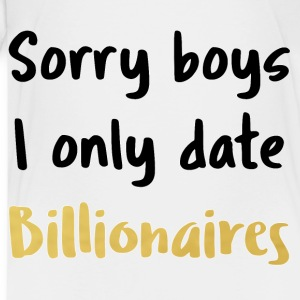 i only date billionairs - Kids' Premium T-Shirt