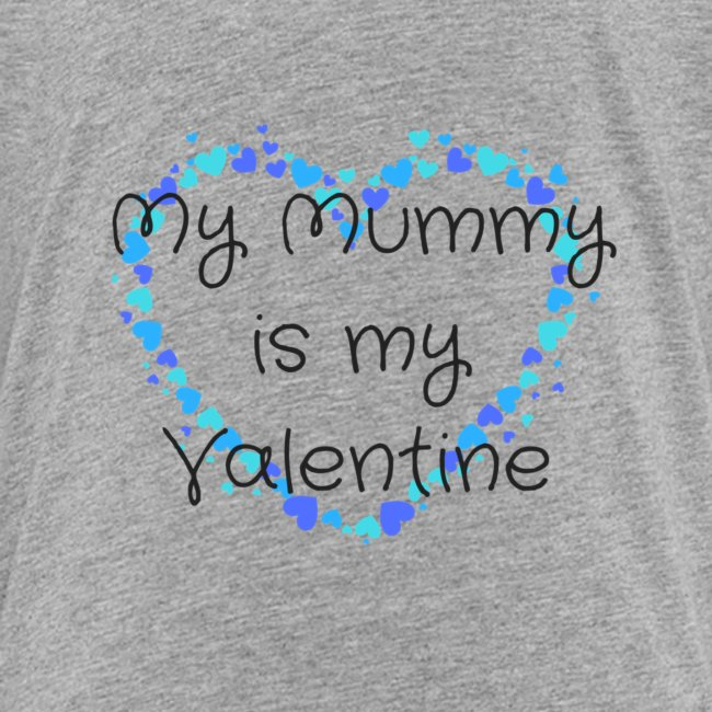 My Mummy is my Valentine
