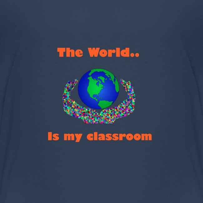The world is my classroom