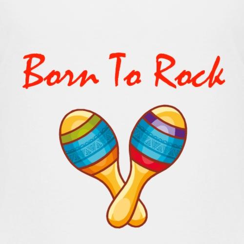 Born to Rock - Design for Kids - Kinder Premium T-Shirt