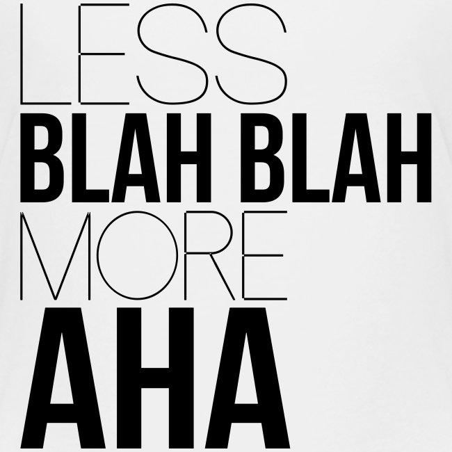 less blah blah