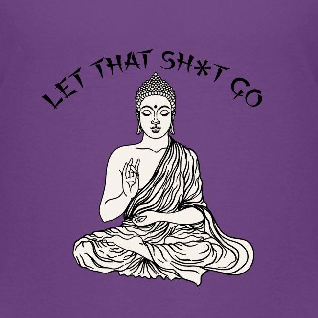 Let that sh*t go!