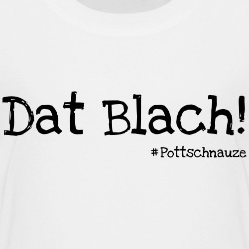 Dat Blach - Kinder Premium T-Shirt