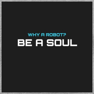 Why a robot? BE IN SOUL - Kids' Premium T-Shirt
