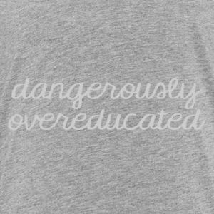 High School / Graduation: Dangerously Overeducated - Kids' Premium T-Shirt