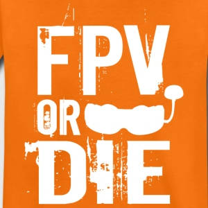FPV OR DIE - Kids' Premium T-Shirt