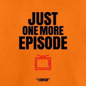 Just one more episode - Kids' Premium T-Shirt