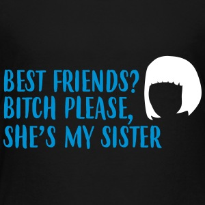 She is my sister best friend - Kids' Premium T-Shirt
