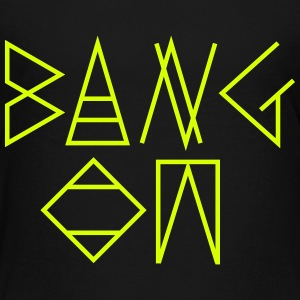 Bang On - Kids' Premium T-Shirt