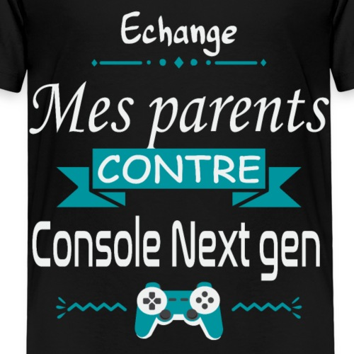 Echange mes parents contre console - T-shirt Premium Enfant