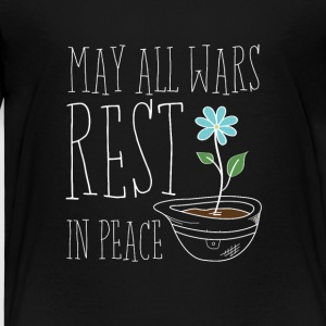 May All Wars Rest In Peace - Kinder Premium T-Shirt