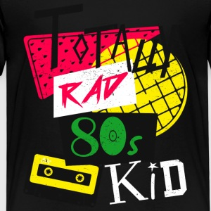 Totally Rad 80s Kid - Kinder Premium T-Shirt